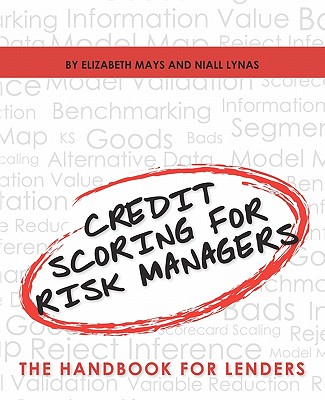 CreateSpace Credit Scoring for Risk Managers: The Handbook for Lenders by Mays, Elizabeth/ Lynas, Niall [Paperback] at Sears.com